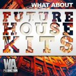 WA Production What About Future House Kits MULTiFORMAT-FANTASTiC