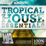 WA Production What About Tropical House Essentials WAV MiDi
