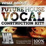 WA Production What About Future House Vocal Construction Kit WAV MiDi