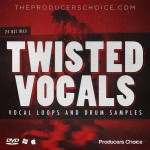 The Producers Choice Twisted Vocals & Drums