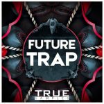 True Samples Future Trap WAV MiDi-DISCOVER
