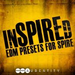 Audentity INSPIRED EDM Presets For Spire