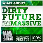WA Production What About Dirty Future House For Massive