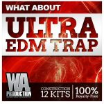 WA Production What About Ultra EDM Trap WAV MiDi