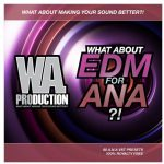 WA Production What About EDM For A.N.A