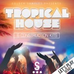 Golden Samples Lets Play Tropical House Vol.1