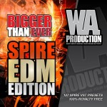 WA Production What About Bigger Than Ever EDM Edition For Spire