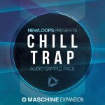 New Loops Chill Trap Maschine Expansion