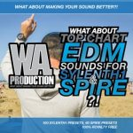 WA Production What About Top Chart EDM Sounds For Spire