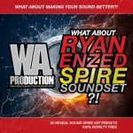 WA Production What About Ryan Enzed Soundset WAV MiDi SPiRE