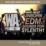 WA Production What About Unborn EDM Sounds For Sylenth1