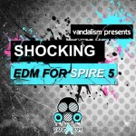 Vandalism Shocking EDM Vol.5 For Spire