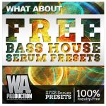 WA Production What About Free Bass House Serum Presets
