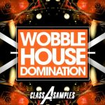 Class A Samples Wobble House Domination WAV MiDi AiFF APPLE LOOPS Ni MASSiVE AND SYLENTH1