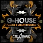 Class A Samples G-House For NATiVE iNSTRUMENTS MASSiVE AND LENNAR DiGiTAL SYLENTH1-DISCOVER