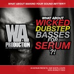 WA Production What About Wicked Dubstep Basses For Xfer Serum