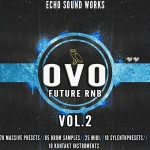 Echo Sound Works OVO Future RnB Vol.2 WAV MIDI NMSV KONTAKT