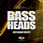Polysonic Bass Heads For XFER RECORDS SERUM-DISCOVER