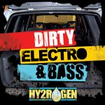 Hy2rogen Dirty Electro & Bass