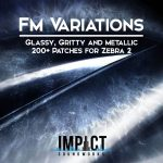 Impact Soundworks FM Variations For U-HE Zeara2