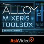 Ask Video iZotope Alloy 2 Mixers Toolbox TUTORiAL-SYNTHiC4TE