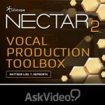 Ask Video iZotope Nectar 2 Vocal Production Toolbox TUTORiAL-SYNTHiC4TE