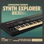 Loopmasters Synth Explorer DX7 MULTiFORMAT
