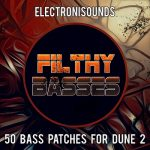 Electronisounds Filthy Basses FOR SYNAPSE AUDIO DUNE 2