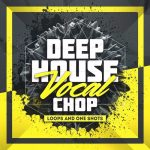 Mainroom Warehouse Deep House Vocal Chop Loops & One Shots WAV