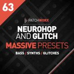 Loopmasters Patchworx 63 Neuro Hop and Glitch Massive Presets WAV MiDi NMSV