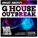 WA Production What About G House Outbreak WAV MiDi XFER RECORDS SERUM Ableton Template