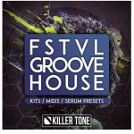 Killer Tone FSTVL Groove House WAV MiDi REVEAL SOUND SPiRE XFER RECORDS SERUM