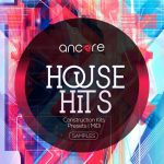 Ancore Sounds House Hits Volume 1 WAV MiDi LD SYLENTH1 RS SPiRE XFER SERUM-DISCOVER