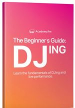 Academy.fm The Beginner's Guide To DJing
