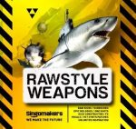 Singomakers Rawstyle Weapons PRESETS MULTiFORMAT
