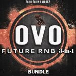 Echo Sound Works OVO Future RnB BUNDLE 3-in-1 [Synth Presets, WAV, MiDi]