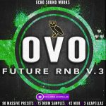 Echo Sound Works OVO Future RnB Vol.3 WAV MIDI NMSV KONTAKT