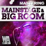 WA Production Mastering Mainstage & Bigroom House TUTORIAL