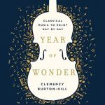 Year of Wonder Classical Music To Enjoy Day by Day