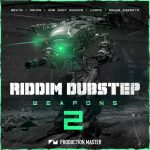 Production Master Riddim Dubstep Weapons 2 WAV XFER RECORDS SERUM-DISCOVER