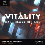 Gravitas Create VITALITY Bass Heavy Hitters by Prismatic For SERUM