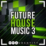 Audentity Records Future House Music 3 Extended WAV MIDI FXP-SYNTHiC4TE